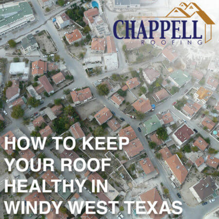 How to Keep Your Roof Healthy in Windy West Texas
